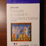 Educatie si cultura in Occidentul barbar - Pierre Riche (2001)