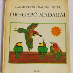 (T) Öregapó madarai - Lázár Ervin Balogh Péter, 1974, carte copii limba maghiara