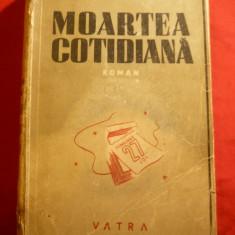Dinu Pillat - Moartea cotidiana - Prima Editie 1946 Vatra - Roman