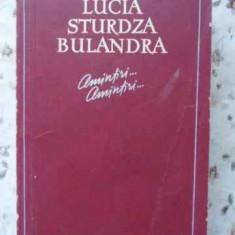 Amintiri... Amintiri... - Lucia Sturdza Bulandra, 405884 - Biografie