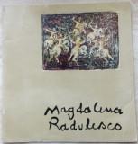 CATALOG MAGDALENA RADULESCU (EXPOZITIA DE LA ATENEUL ROMAN, BUCURESTI 1970)