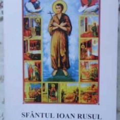 Sfantul Ioan Rusul Viata, Minunile, Paraclisul, Acatistul Si - Necunoscut ,405898