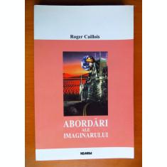 ROGER CAILLOIS - Abordari ale imaginarului (Nemira, 2001; ca nou)