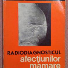 Radiodiagnosticul afectiunilor mamare - Dr. Marcel Miclutia - Carte Diagnostic si tratament