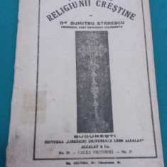 DOGMELE RELIGIUNII CREȘTINE / DUMITRU STĂNESCU/1920 - Carti Istoria bisericii