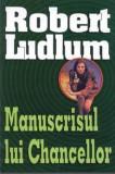 Cumpara ieftin ROBERT  LUDLUM  -  MANUSCRISUL  CHAMSELLOR - suspans