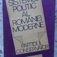 Sistemul Politic Al Romaniei Moderne. Partidul Conservator - Ion Bulei, 405986 - Istorie