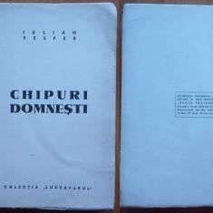 Iulian Vesper, Chipuri domnesti, Colectia Luceafarul, 1944, editia 1 - Carte Editie princeps