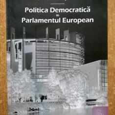 Simon Hix, s.a. - Politica democratica in Parlamentul European