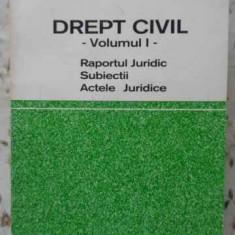 Drept Civil Vol.1 Raportul Juridic, Subiectii, Actele Juridic - Emil Poenaru, 406110 - Carte Drept penal