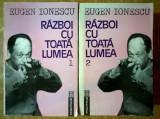 Eugen Ionescu - Razboi cu toata lumea {2 volume}