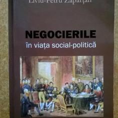 Liviu-Petru Zapartan - Negocierile in viata social-politica