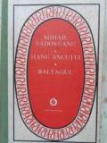 Hanu Ancutei. Baltagul - Mihail Sadoveanu ,406130