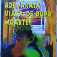 Adevarata Viata De Dupa Moarte - Viorel Olivian Pascanu, 406069 - Carti Budism