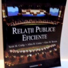 RELATII PUBLICE EFICIENTE de SCOTT M. CUTLIP ... GLEN M. BROOM, EDITIA A IX -A, 2010 - Carte Sociologie