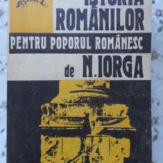 Istoria Romanilor Pentru Poporul Romanesc - N. Iorga, 406035 - Istorie