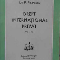 Drept International Privat Vol.2 - Ion P. Filipescu, 406178 - Carte Drept penal