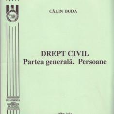 DREPT CIVIL. Partea generala. Persoane Calin Buda - Carte Drept civil
