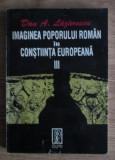 Dan A. Lazarescu - Imaginea poporului roman in constiinta europeana (volumul 3)