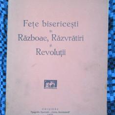 C. BOBULESCU - FETE BISERICESTI in RAZBOAE, RAZVRATIRI si REVOLUTII (1930) - Carti bisericesti