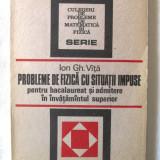 """PROBLEME DE FIZICA CU SITUATII IMPUSE"", Ion Gh. Vita, 1987. Carte noua - Culegere Fizica"