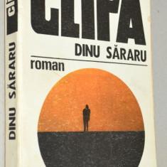 Dinu Sararu - Clipa Ed. Eminescu 1977, Alta editura