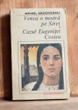 Carte - Venea o moara pe Siret, Cazul Eugenitei Costea - Mihail Sadoveanu #307, Alta editura, 1990