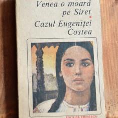 Carte - Venea o moara pe Siret, Cazul Eugenitei Costea - Mihail Sadoveanu #307 - Roman, Anul publicarii: 1990