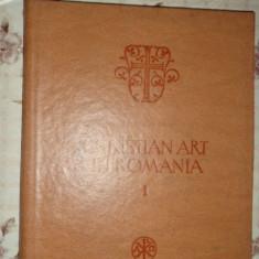 Arta crestina in Romania vol.1 in lb.engleza 278pag/118planse /an 1979