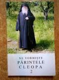 Ne vorbeste parintele Cleopa, 2