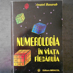ANATOL BASARAB - NUMEROLOGIA IN VIATA FIECARUIA