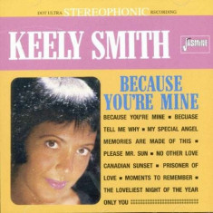 Keely Smith - Because You're Mine ( 1 CD ) - Muzica Jazz