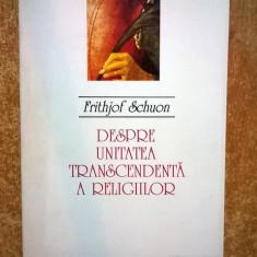 Frithjof Schuon - Despre unitatea transcendenta a religiilor