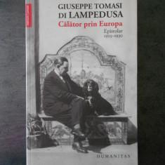 GIUSEPPE TOMASI DI LAMPEDUSE - CALATOR PRIN EUROPA, EPISTOLAR 1925-1930