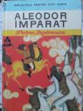 Aleodor Imparat - Petre Ispirescu ,406361