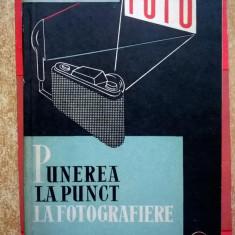 C. Silistrarianu - Punerea la punct la fotografiere - Carte Fotografie
