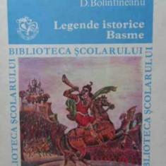 Legende Istorice. Basme - D. Bolintineanu, 406363 - Carte Basme