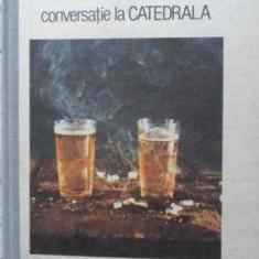 Conversatie La Catedrala - Mario Vargas Llosa ,406360