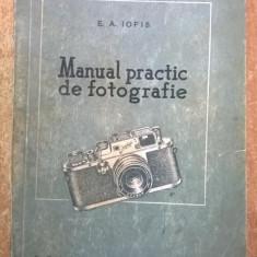 E. A. Iofis - Manual practic de fotografie {1956} - Carte Fotografie