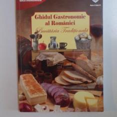 GHIDUL GASTRONOMIC AL ROMANIEI. BUCATARIA TRADITIONALA 2013