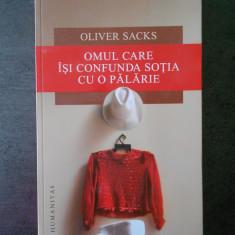 OLIVER SACKS - OMUL CARE ISI CONFUNDA SOTIA CU O PALARIE
