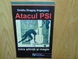 ATACUL PSI,INTRE STIINTA SI MAGIE -OVIDIU DRAGOS ARGESANU -ANUL 2003