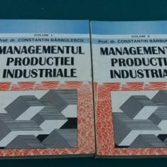 MANAGEMENTUL PRODUCȚIEI INDUSTRIALE/ 2 VOL./ CONSTANTIN BĂRBULESCU/ 1997