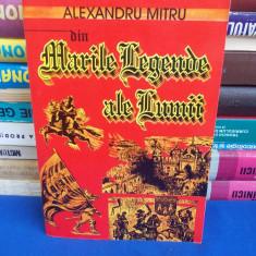 ALEXANDRU MITRU - DIN MARILE LEGENDE ALE LUMII - 1996