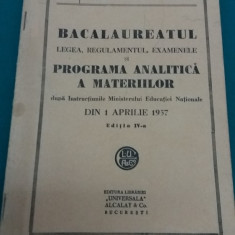 BACALAUREATUL* LEGEA, REGULAMENTUL, EXAMENELE ȘI PROGRAMA MATERIILOR *1937 - Carte veche