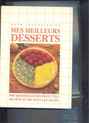DESERTURI - Mes meilleurs desserts, -chef ANNA LECHASTENIER - foto
