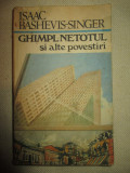 Ghimpl Netotul si alte povestiri- Isaac Bashevis-Singer
