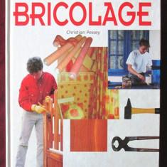 LE GUIDE PRATIQUE DU BRICOLAGE, Christian Pessey, 1999. Carte in limba franceza - Carte amenajari interioare