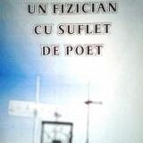 Eleonora Schipor, Stefan Motrescu - Un Fizician cu suflet de poet