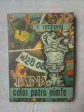 (C351) R. VASILIEVICI - TAINA CELOR PATRU NIMFE